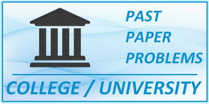 College and University Past Paper Problems Solved